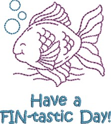 Have A FIN-tastic Day! embroidery design