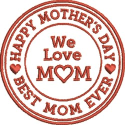 We Love Mom embroidery design