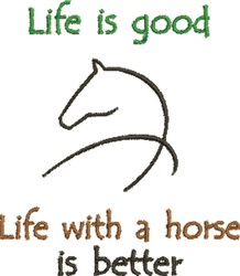 Life is Better with a Horse embroidery design