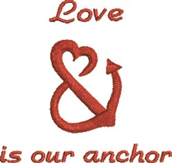 Love Is Our Anchor embroidery design