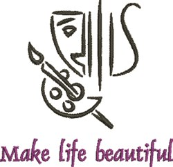 Make Life Beautiful embroidery design