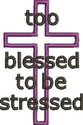 Too Blessed Cross embroidery design