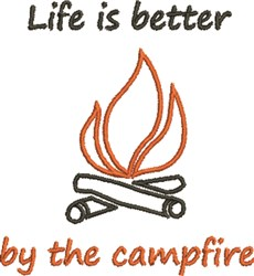 Life Is Better Campfire embroidery design