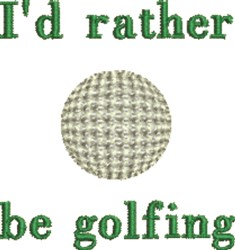 Rather Be Golfing embroidery design