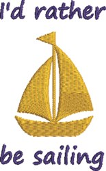 Id Rather Be Sailing embroidery design
