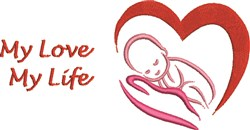 My Love My Life embroidery design
