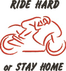 Ride Hard or Stay Home embroidery design