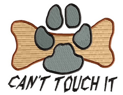 Cant Touch It embroidery design