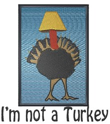 Not A Turkey embroidery design