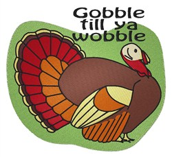 Gobble Till Ya Wobble embroidery design