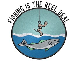 Fishing is the Reel Deal embroidery design