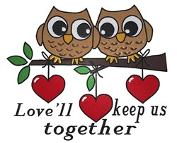 Love Keeps Us Together embroidery design