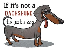 Not A  Dachshund embroidery design