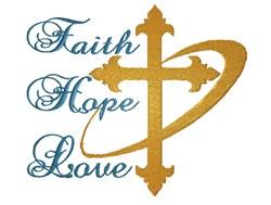 Faith Hope & Love embroidery design