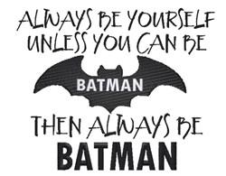 Be Batman embroidery design