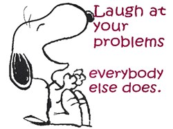 Laugh At Your Problems embroidery design