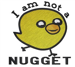 Not A Nugget embroidery design