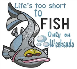 Lifes Too Short embroidery design