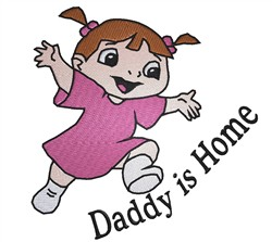 Daddy Is Home embroidery design