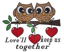 Love Keeps Us Together embroidery design