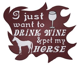 Drink Wine Pet Horses embroidery design