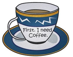 First I Need Coffee embroidery design