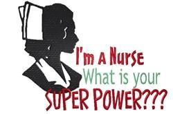 Nursing Super Powers! embroidery design
