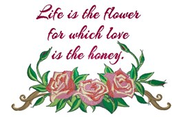 Life Is The Flower embroidery design