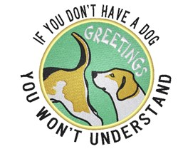 Dont Have A Dog embroidery design