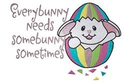 Easter bunny in egg shell Everybunny needs somebunny embroidery design