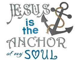Jesus Is The Anchor embroidery design