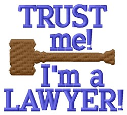 Trust Your Lawyer embroidery design