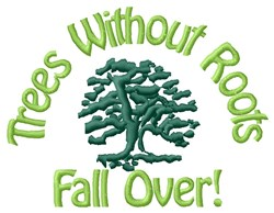 Rootless Trees Fall Over embroidery design