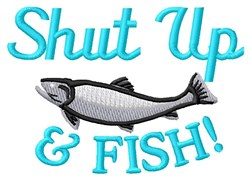 Shut Up And Fish embroidery design