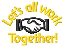 All Hands Work Together embroidery design
