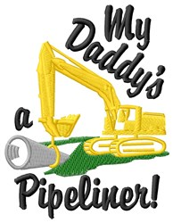My Pipeliner Daddy embroidery design