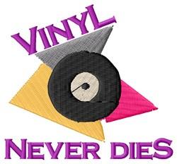 Vinyl Never Dies embroidery design
