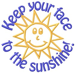 Keep Your Face Sunshine embroidery design