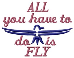 You Have To Fly embroidery design