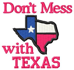 Dont Mess With Texas embroidery design