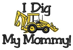 Dig My Mommy! embroidery design