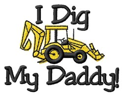 Dig My Daddy! embroidery design