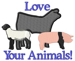 Love Your Animals! embroidery design