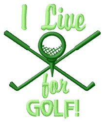 I Live For Golf embroidery design