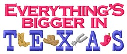 Bigger In Texas embroidery design