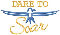 Dare To Soar embroidery design