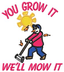You Grow We Mow embroidery design