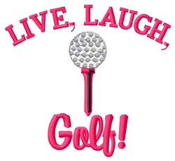 Live Laugh & Golf embroidery design