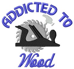 Wood & Tools Addiction embroidery design