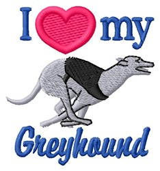 Love My Greyhound embroidery design